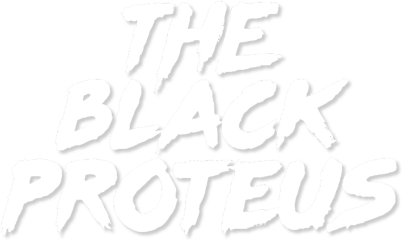 The Black Proteus